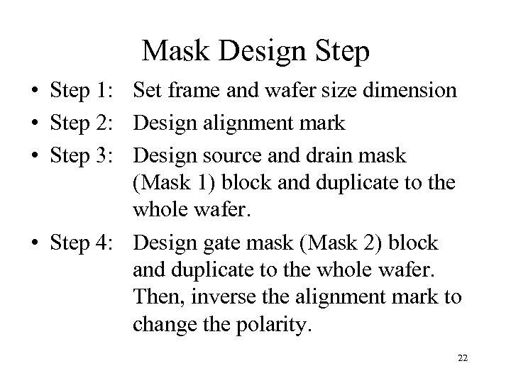 Mask Design Step • Step 1: Set frame and wafer size dimension • Step