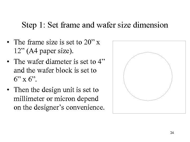 Step 1: Set frame and wafer size dimension • The frame size is set