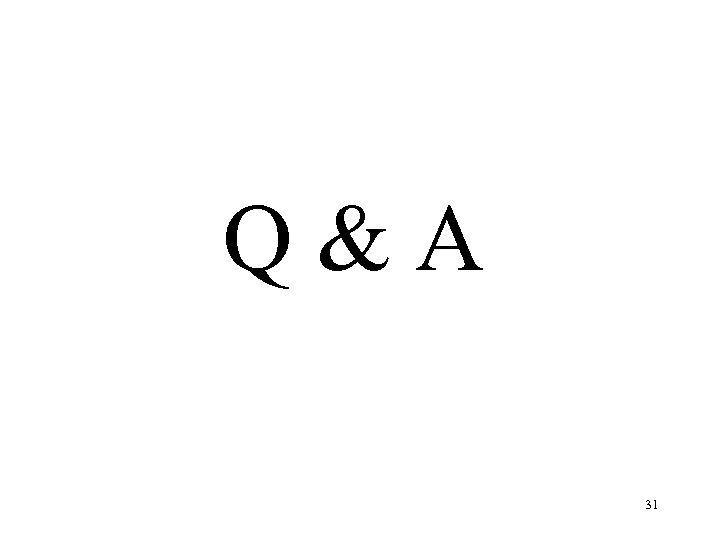 Q & A 31