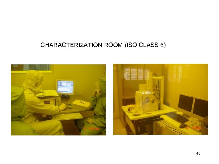 CHARACTERIZATION ROOM (ISO CLASS 6) 40