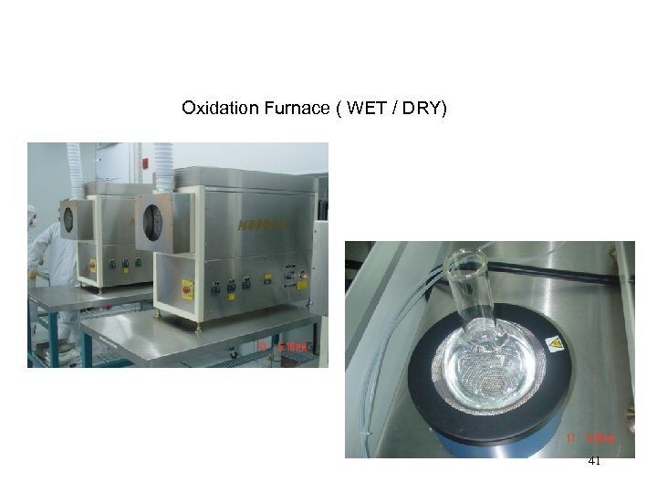Oxidation Furnace ( WET / DRY) 41