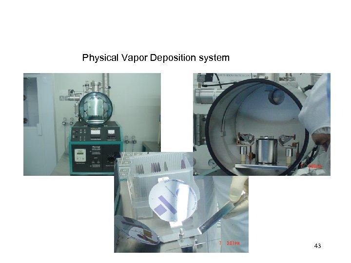 Physical Vapor Deposition system 43