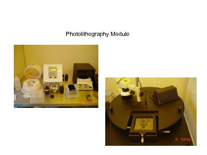 Photolithography Module 44