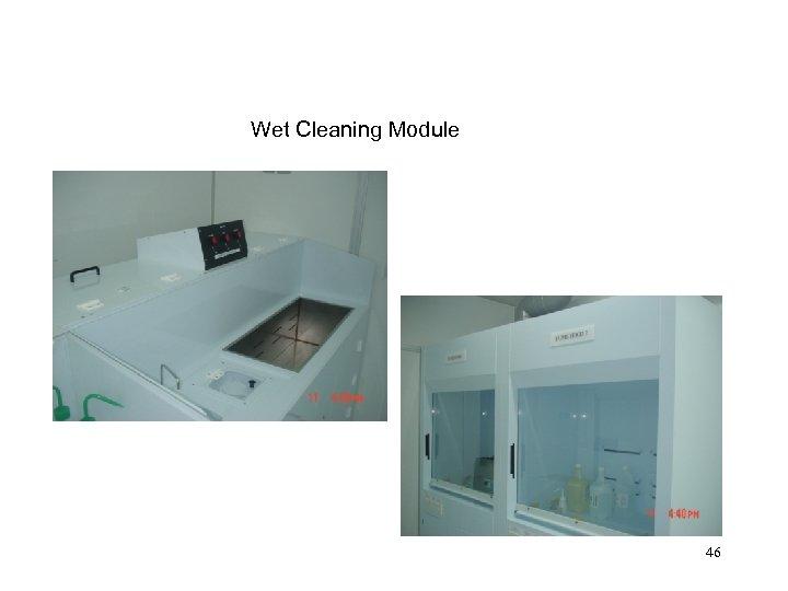 Wet Cleaning Module 46