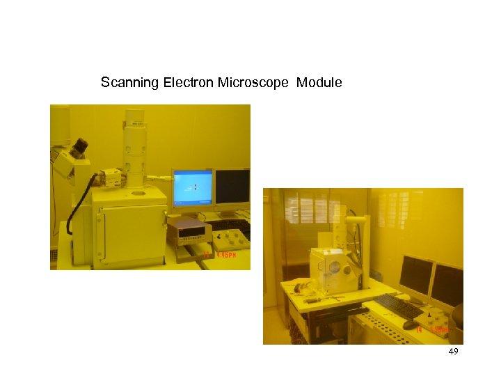 Scanning Electron Microscope Module 49
