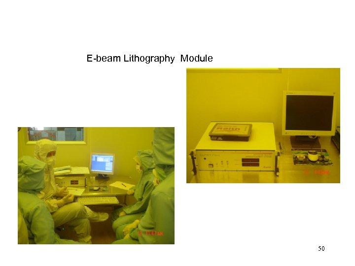 E-beam Lithography Module 50