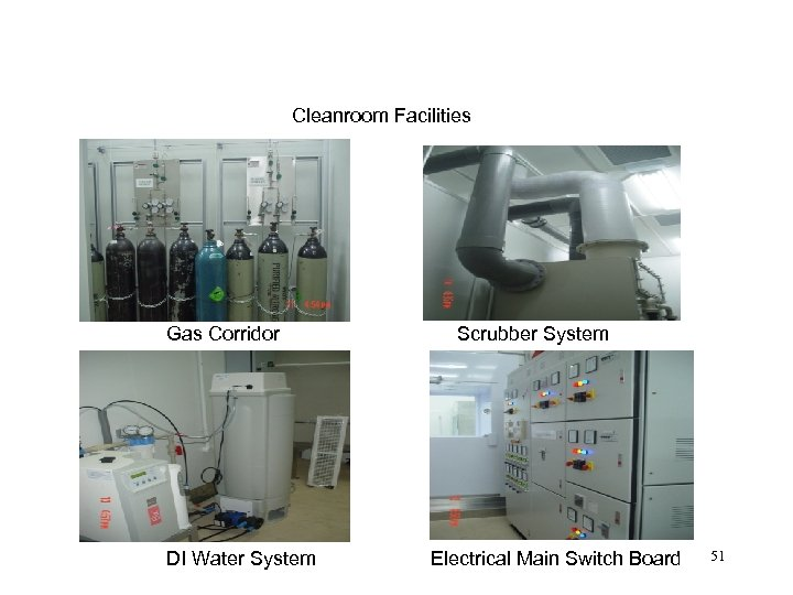 Cleanroom Facilities Gas Corridor DI Water System Scrubber System Electrical Main Switch Board 51
