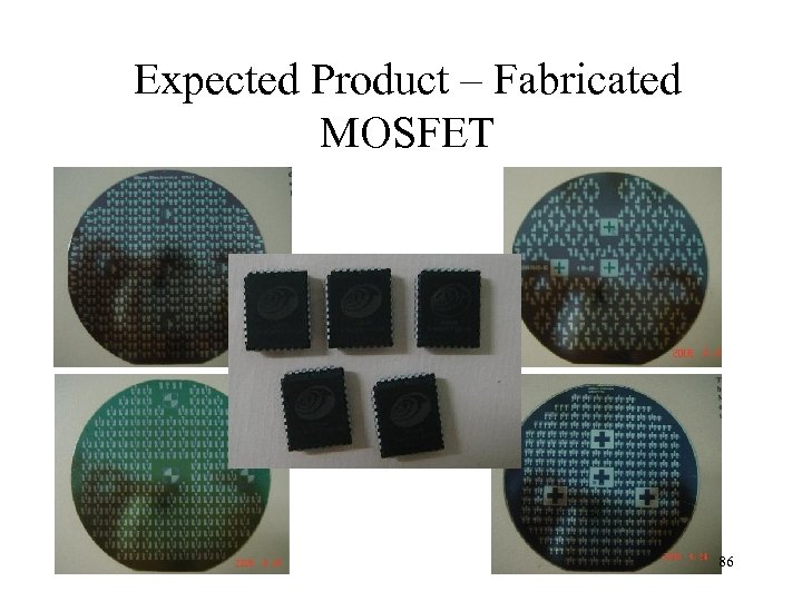 Expected Product – Fabricated MOSFET 86