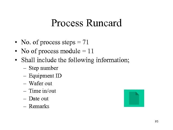 Process Runcard • No. of process steps = 71 • No of process module