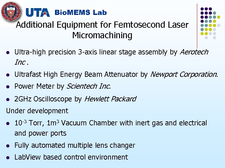 Additional Equipment for Femtosecond Laser Micromachining l Ultra-high precision 3 -axis linear stage assembly