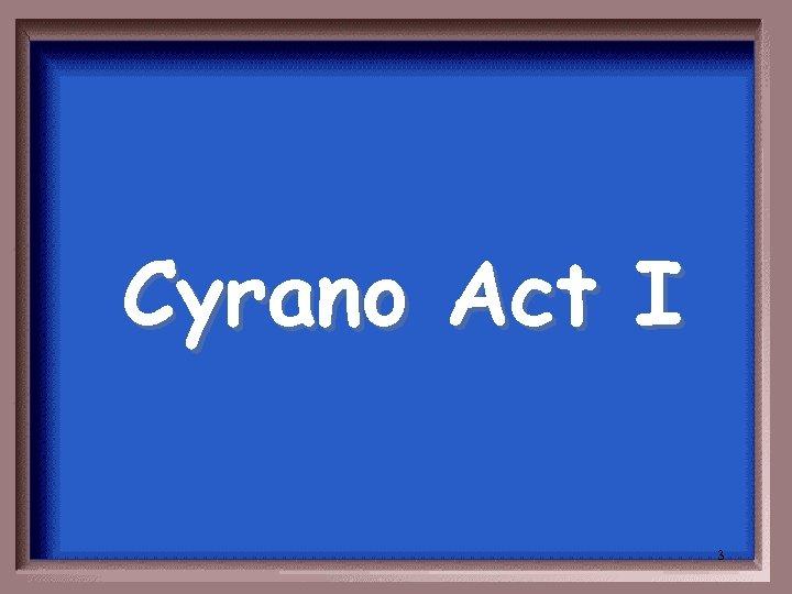 Cyrano Act I 3