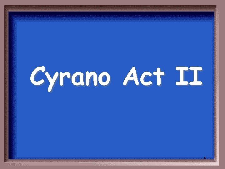 Cyrano Act II 4