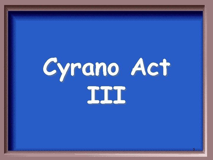 Cyrano Act III 5