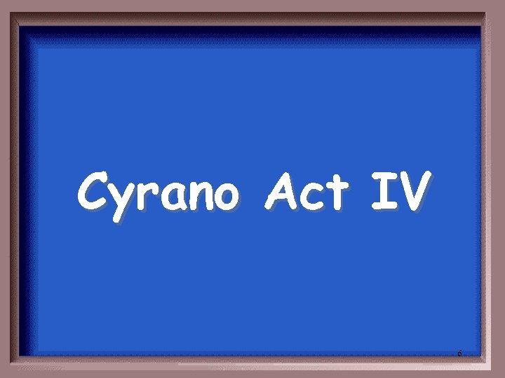 Cyrano Act IV 6