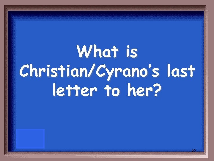 What is Christian/Cyrano's last letter to her? 65