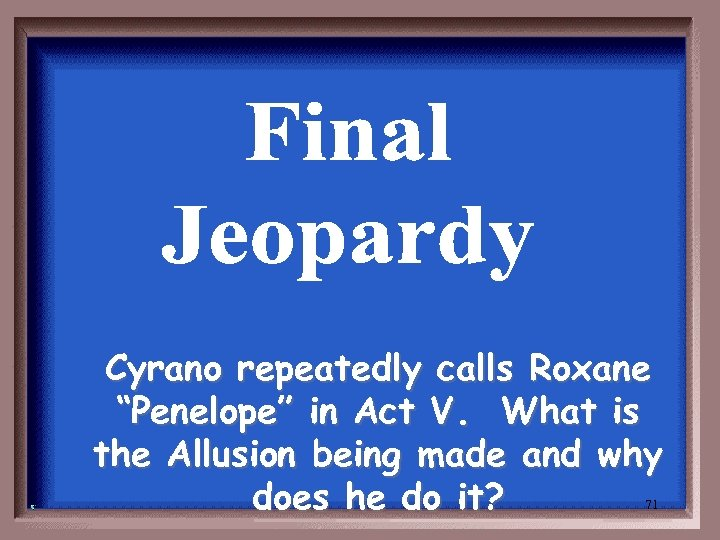 """Cyrano repeatedly calls Roxane """"Penelope"""" in Act V. What is the Allusion being made"""