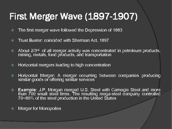 First Merger Wave (1897 -1907) The first merger wave followed the Depression of 1883