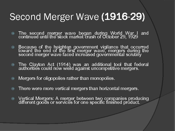 Second Merger Wave (1916 -29) The second merger wave began during World War I