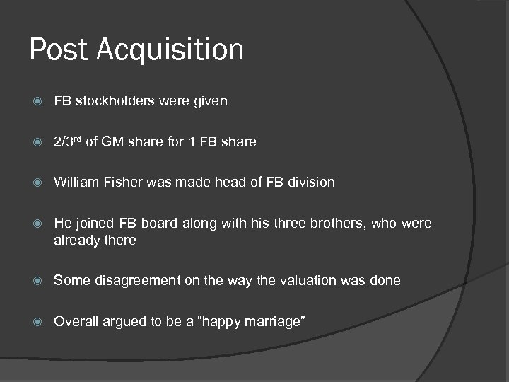 Post Acquisition FB stockholders were given 2/3 rd of GM share for 1 FB