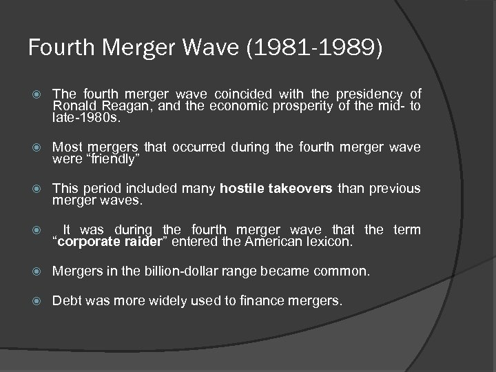 Fourth Merger Wave (1981 -1989) The fourth merger wave coincided with the presidency of