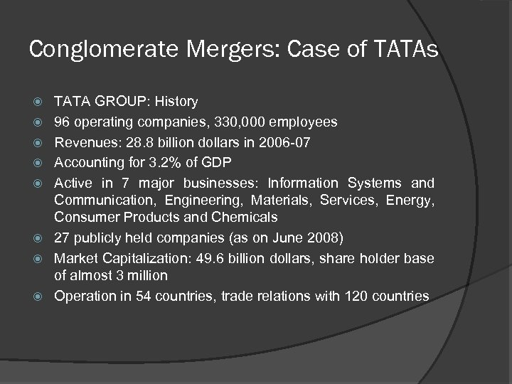 Conglomerate Mergers: Case of TATAs TATA GROUP: History 96 operating companies, 330, 000 employees