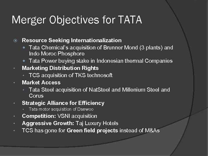 Merger Objectives for TATA • • • Resource Seeking Internationalization Tata Chemical's acquisition of