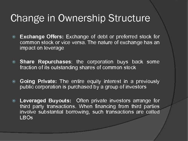 Change in Ownership Structure Exchange Offers: Exchange of debt or preferred stock for common
