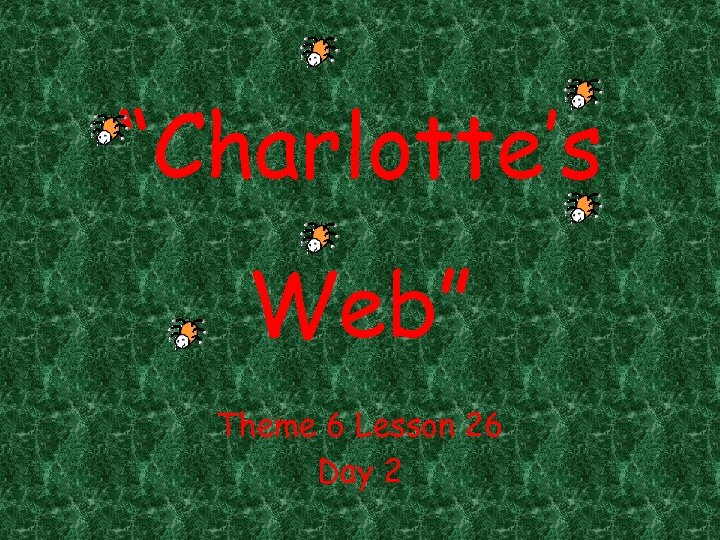 """Charlotte's Web"" Theme 6 Lesson 26 Day 2"
