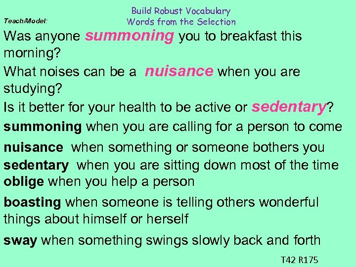 Teach/Model: Build Robust Vocabulary Words from the Selection Was anyone summoning you to breakfast