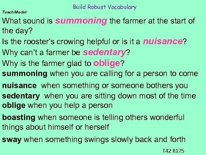 Teach/Model: Build Robust Vocabulary What sound is summoning the farmer at the start of