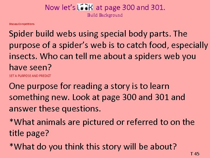 Now let's at page 300 and 301. Build Background Discuss Competitions Spider build webs