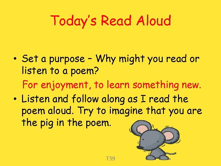 Today's Read Aloud • Set a purpose – Why might you read or listen