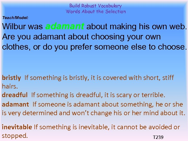 Build Robust Vocabulary Words About the Selection Teach/Model: Wilbur was adamant about making his