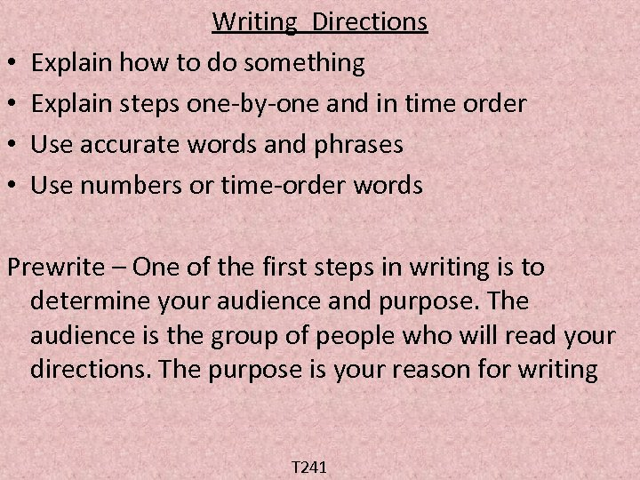 • • Writing Directions Explain how to do something Explain steps one-by-one and