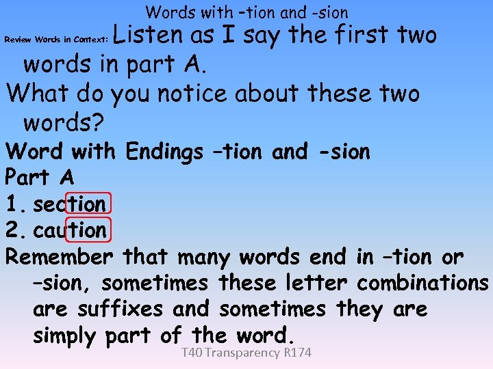 Words with –tion and -sion Listen as I say the first two words in