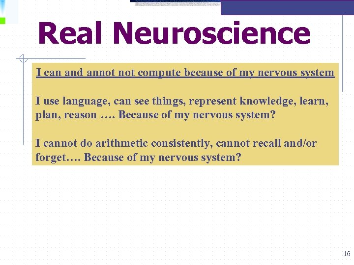 Real Neuroscience I can and annot compute because of my nervous system I use