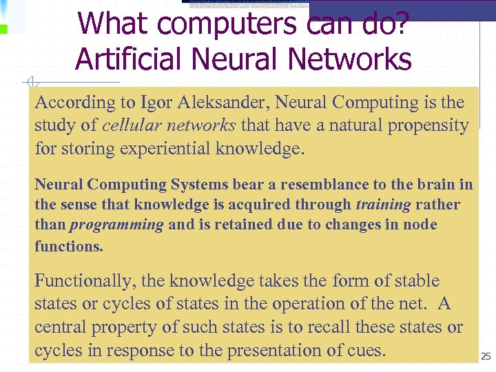 What computers can do? Artificial Neural Networks According to Igor Aleksander, Neural Computing is