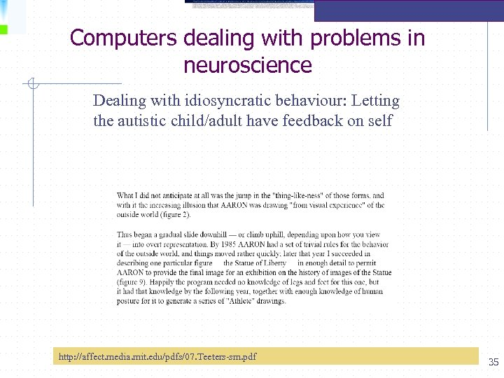 Computers dealing with problems in neuroscience Dealing with idiosyncratic behaviour: Letting the autistic child/adult