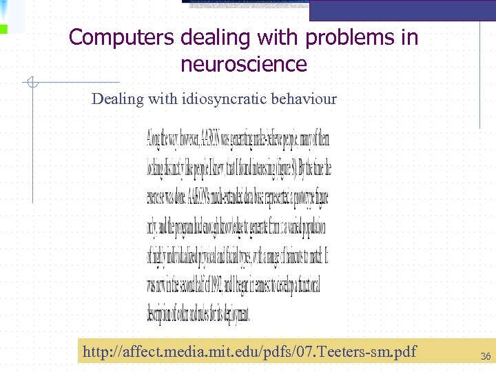Computers dealing with problems in neuroscience Dealing with idiosyncratic behaviour http: //affect. media. mit.