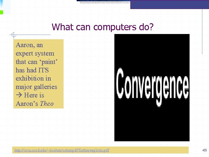 What can computers do? Aaron, an expert system that can 'paint' has had ITS