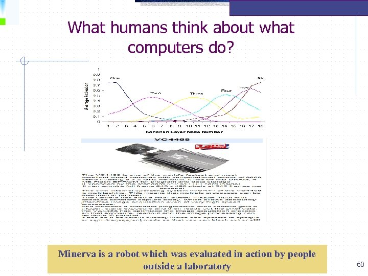What humans think about what computers do? Minerva is a robot which was evaluated