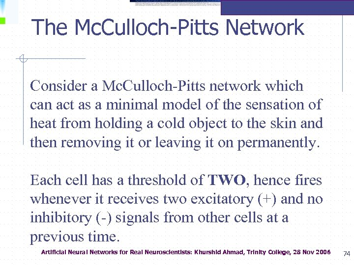 The Mc. Culloch-Pitts Network Consider a Mc. Culloch-Pitts network which can act as