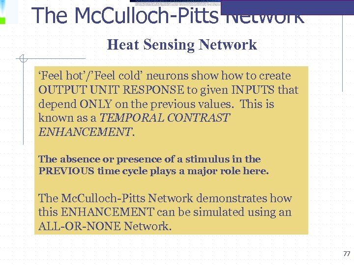 The Mc. Culloch-Pitts Network Heat Sensing Network 'Feel hot'/'Feel cold' neurons show to create