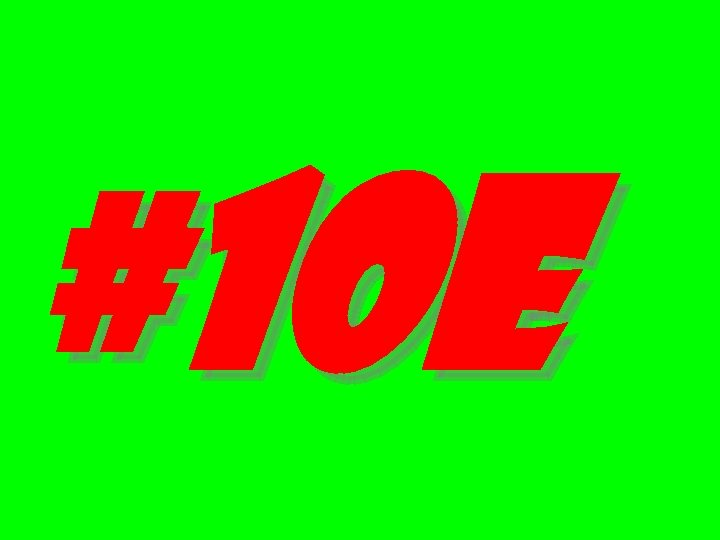 #10 e