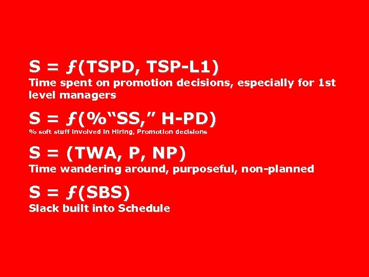 S = ƒ(TSPD, TSP-L 1) Time spent on promotion decisions, especially for 1 st