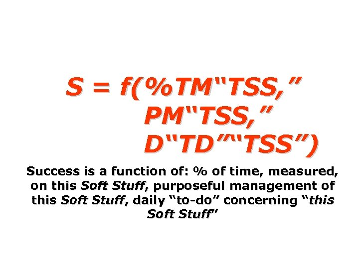 "S = f(%TM""TSS, "" PM""TSS, "" D""TD""""TSS"") Success is a function of: % of"