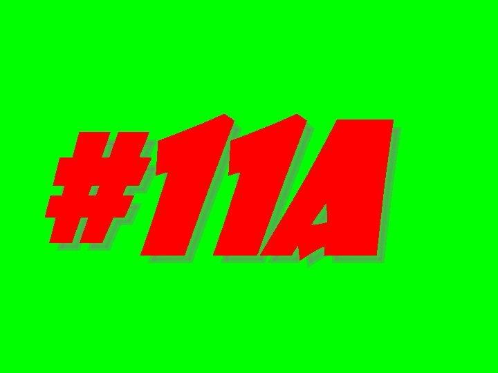 #11 a
