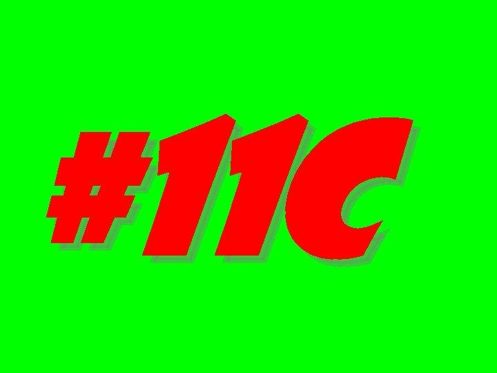 #11 C