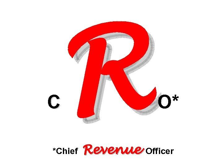 R C *Chief O* Revenue Officer