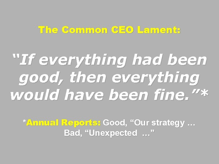 "The Common CEO Lament: ""If everything had been good, then everything would have been"